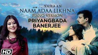 Naam Ada Likhna | Cover Version | Priyangbada Banerjee | Yahaan | Gulzar | Shantanu Moitra