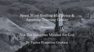 Not Too Kingdom Minded for God