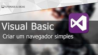 Como Criar Um Navegador (SIMPLES-VISUAL BASIC 2010)