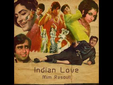 Mim Rasouli - Indian Love