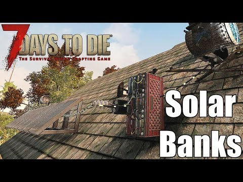 7 Days to Die Solar Banks - How to Wire Them for Night Time Power (Alpha 16)