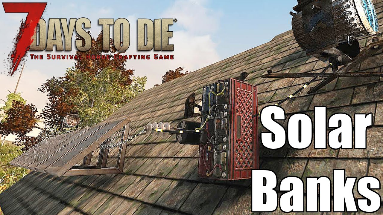 7 Days To Die Solar Banks How Wire Them For Night Time Power Advanced Tutorials Battery Wiring Diagrams Energy Systems 7daystodie Cappnation