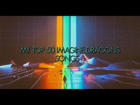 My top 50 Imagine Dragons songs