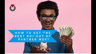 How to get best out of Partner MDFs? Camp TCMA
