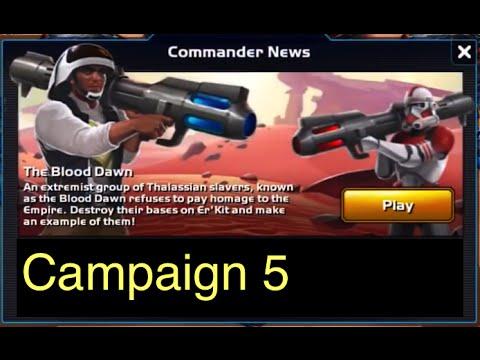 Star Wars: Commander - Campaign 5: Part 2 (Mission 21-26 The Blood Dawn) 3  Stars Walkthrough