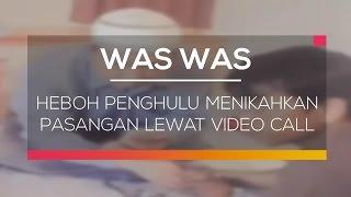 Heboh Penghulu Menikahkan Pasangan Lewat Video Call - Was Was