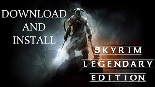 Download and Install - Skyrim Legendary Edition( All DLC's ) ( Torrent for Windows )