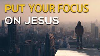 Put Your Focus on Jesus - Crossmap Inspiration