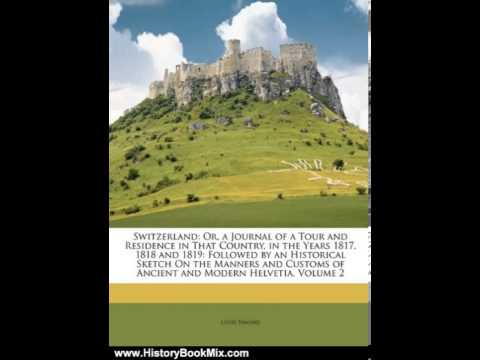History Book Review: Switzerland: Or, a Journal of a Tour and Residence in That Country, in the Y...