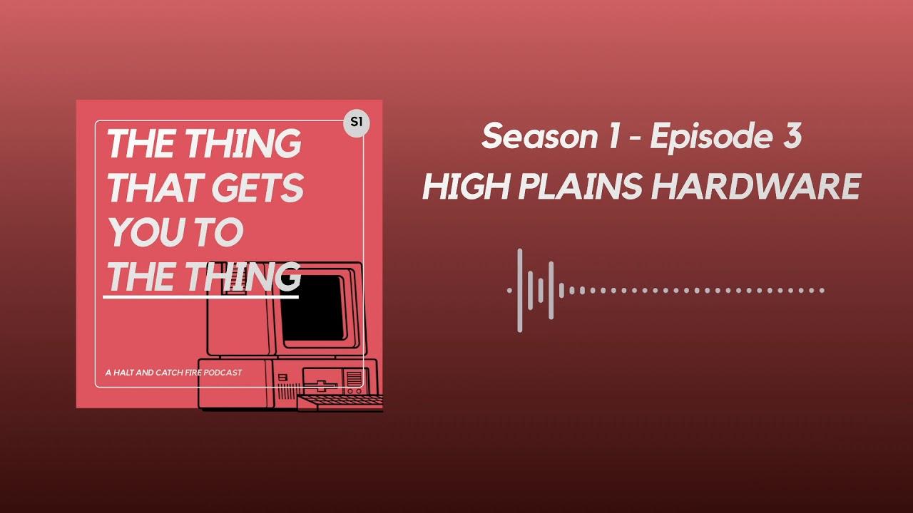 Download Episode 3 - High Plains Hardware