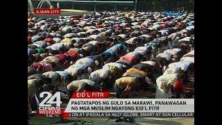 Pagtatapos ng gulo sa Marawi, panawagan ng mga muslim ngayong Eid'l Fitr