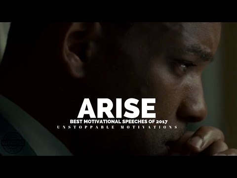 ARISE - OUR BEST MOTIVATIONAL VIDEOS AND SPEECHES FOR SUCCESS IN LIFE OF 2017 - PART 2