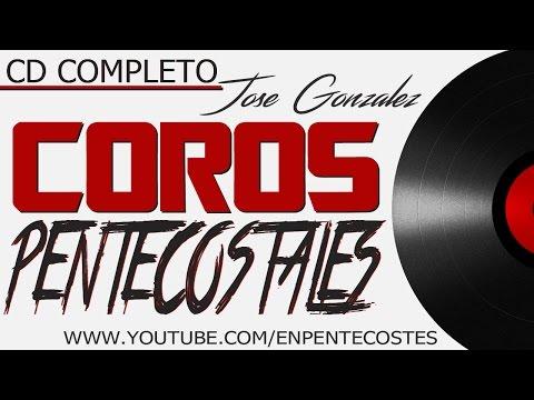CD COMPLETO - Coros Pentecostales de Avivamiento (Jose Gonzalez)