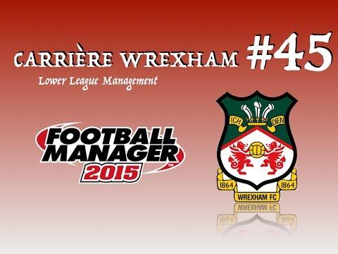 Carrière Wrexham #45 - FM 2015 - LLM - Mercato + Euro 2020 avec la France