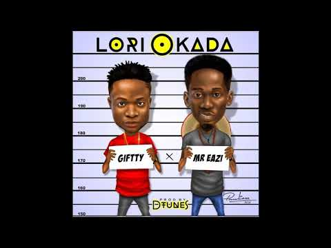 Download Giftty ft Mr Eazi - Lori Okada (Official audio)