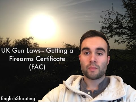 UK Gun Laws - Getting a Firearms Certificate (FAC)