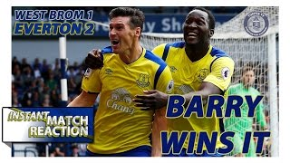 West Brom 1-2 Everton | Barry Wins It | Instant Match Reaction