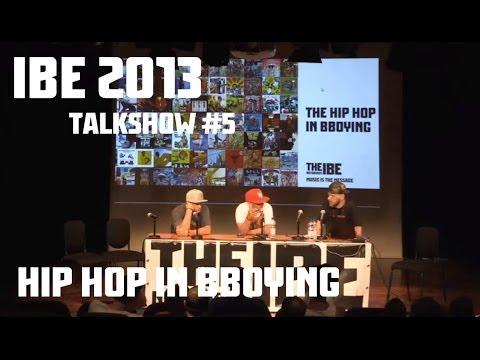 IBE 2013 Talkshow: Hip Hop in B-Boying | Intact - Maurizio