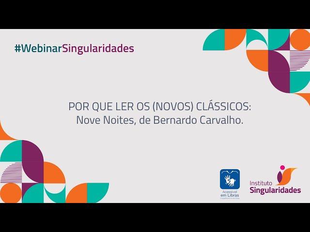 Webinar - Por que ler os (novos) clássicos: Nove Noites, de Bernardo Carvalho
