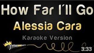 Alessia Cara How Far Ill Go Karaoke Version