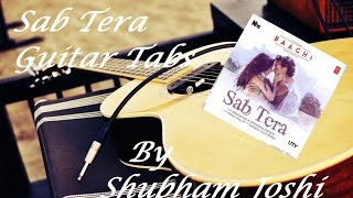 Video Sab Tera Guitar Tabs Tutorial | Baaghi | Shubham Joshi download MP3, 3GP, MP4, WEBM, AVI, FLV Juli 2018