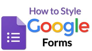 How to Style Google Forms