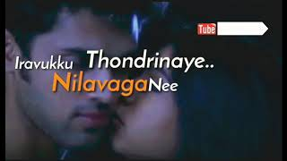 Iravukkul nilavaga nee thondrinaye...lovable love song lyrics...💗