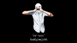 Car Radio Lyrics Twenty One Pilots