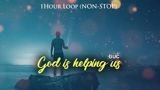God is helping uṡ (1 Hour Non-Stop Loop) - Minister GUC