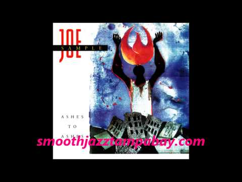Joe Sample - Ashes To Ashes - I'll Love You