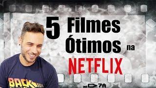 5 FILMES ÓTIMOS na NETFLIX PRA VER HOJE!