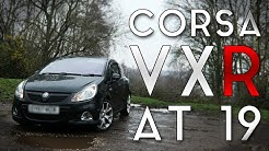 Owning a Vauxhall Corsa VXR at 19!