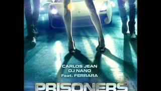 Carlos Jean, DJ Nano Ft. Ferrara - Prisoners (Combustion 201...