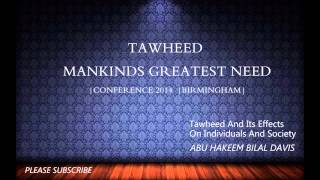 Tawheed And Its Effects On Individuals And Society | Abu Hakeem Bilal Davis