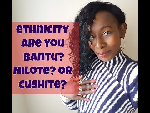 Ancestry: Are You Bantu, Nilote or Cushite?