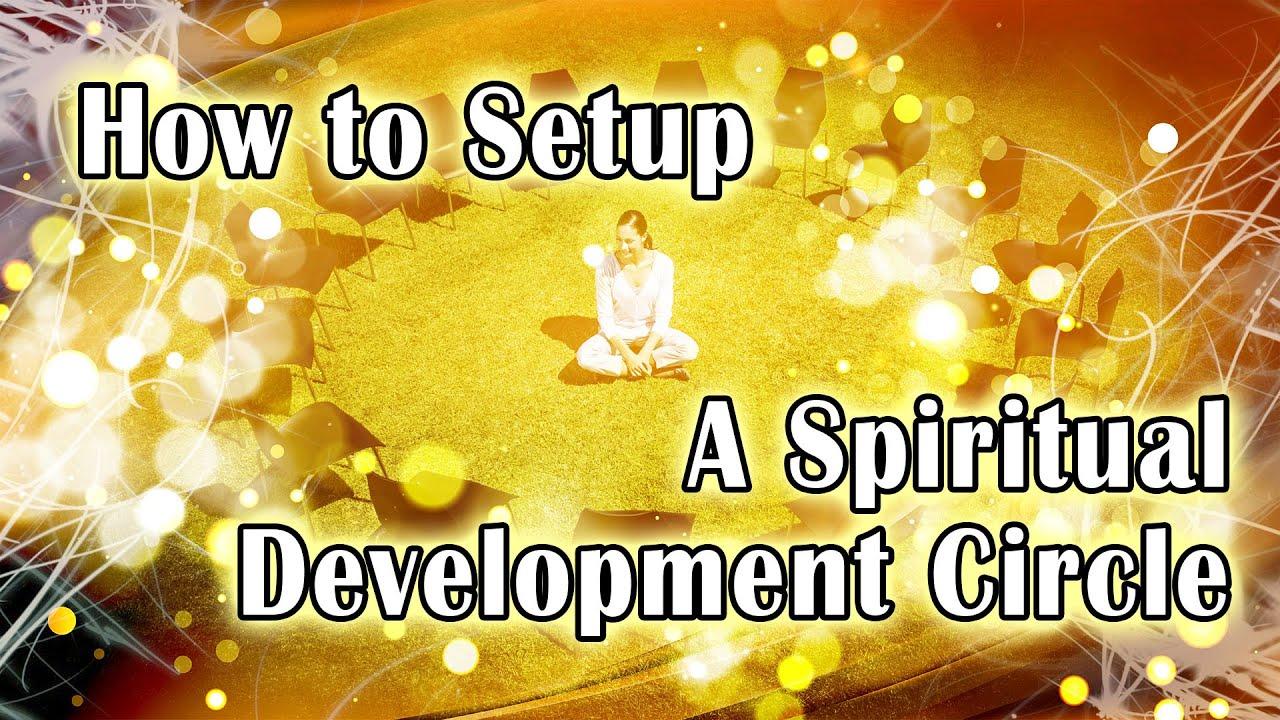 How To Set Up A Spiritual Development Circle