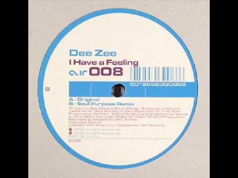 Dee Zee  -  I Have a Feeling (Original)
