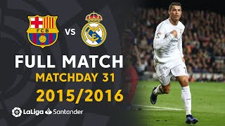 FC Barcelona vs Real Madrid (1-2) Matchday 31 2015/2016 - FULL MATCH