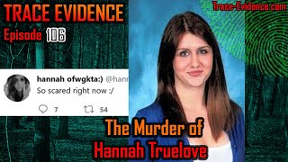 106 - The Murder of Hannah Truelove