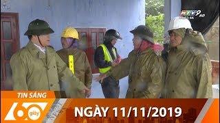60 Giây Sáng - Ngày 11/11/2019 - HTV Tin Tức Mới Nhất
