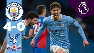 HIGHLIGHTS | CITY 4-0 CRYSTAL PALACE | STONES BAGS A BRACE