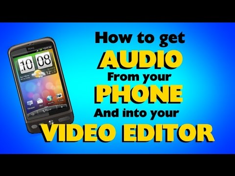 HOW TO GET AUDIO FROM YOUR PHONE INTO YOUR VIDEO EDITOR