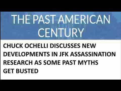 Chuck Ochelli Discusses New Developments in JFK Assassination Research As Some Past Myths Get Busted