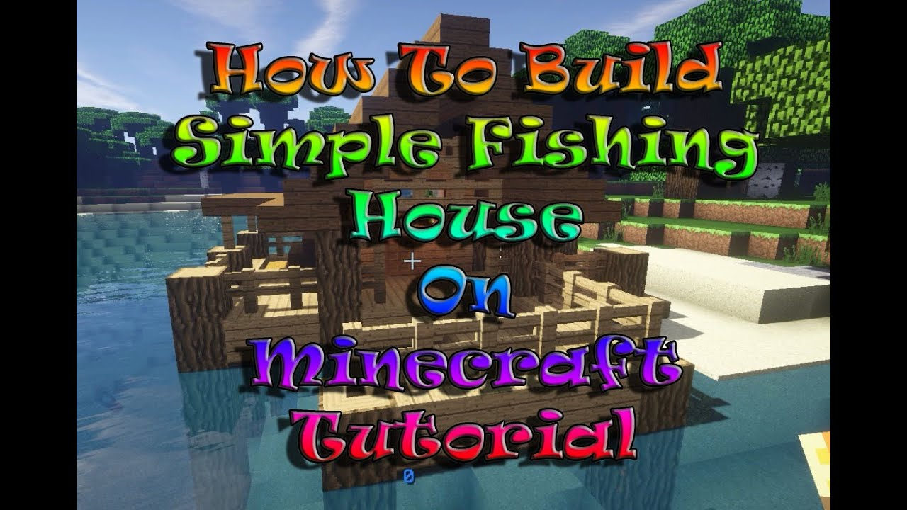 how to build a minecraft fishing house