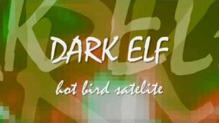 DARK ELF - Hot Bird Satelite