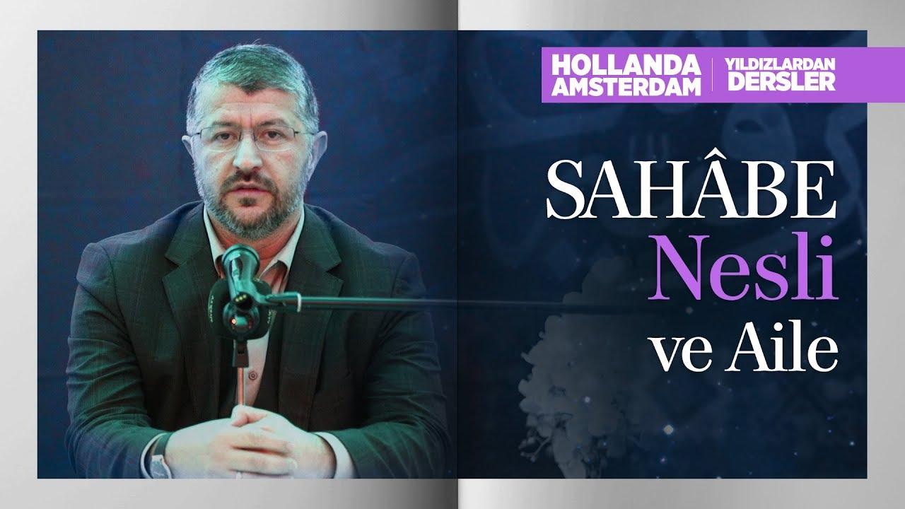 Sahâbe Nesli ve Aile | Muhammed Emin Yıldırım (Hollanda-Amsterdam)