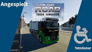 Angespielt ►On the Road - Die Trucksimulation Early Access◀ [Gameplay/German]