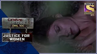 Crime Patrol | ????? ???? ???? | Justice For Women
