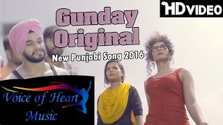 Gunday Original | New Popular Punjabi Song 2016 | Top Punjabi Hits Songs