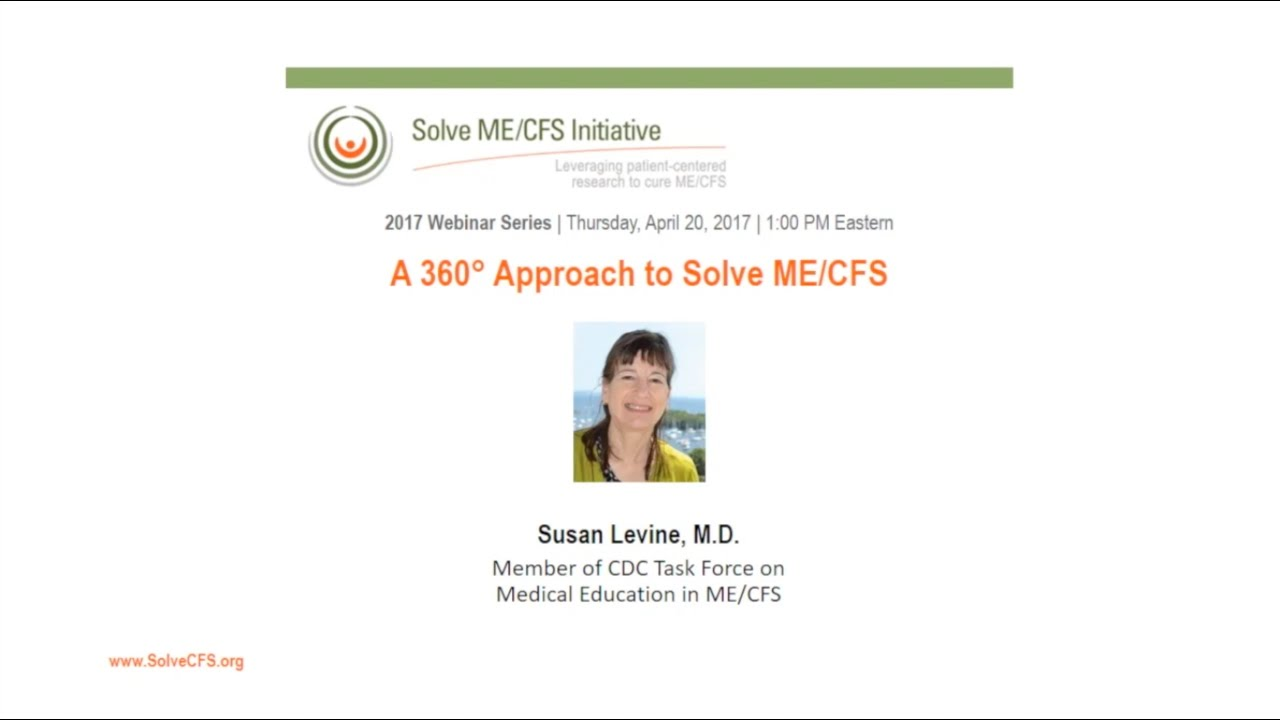 A 360 Approach to Solve ME/CFS with Drs  Susan Levine